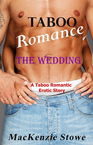 Download PDF Taboo Romance - The Wedding - A Stepbrother Romantic Erotic Story
