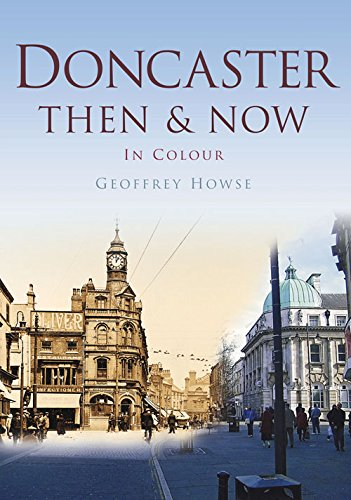 Read Online Doncaster: Then & Now In Colour pdf epub