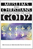Muslims and Christians Divided under the Same God?, Muhammad Muddassir Silvio Gualini, 1449075053