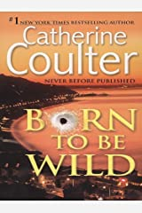 Born To Be Wild: A Thriller (Contemporary Romantic Thriller Book 4) Kindle Edition