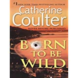 Born To Be Wild (Contemporary Romantic Thriller)