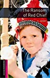 [(The Oxford Bookworms Library: Starter: The Ransom of Red Chief)] [By (author) A. Henry ] published on (March, 2008)