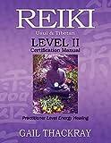REIKI, Usui & Tibetan, Level II Certification Manual, Practitioner Level Energy Healing