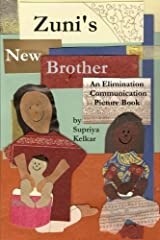 Zuni's New Brother: An Elimination Communication Picture Book Paperback