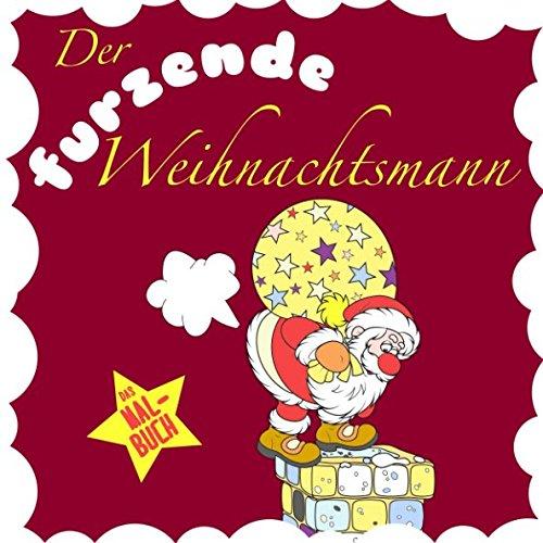 Clipart Weihnachtsgeschenke.Der Furzende Weihnachtsmann Das Weihnachtsmalbuch Für Kinder Und