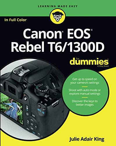 Canon EOS Rebel T6/1300D For Dummies (For Dummies (Computer/tech)) ()