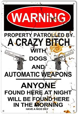 Warning Crazy Bitch With Dogs No Trespassing Metal Sign 16x24