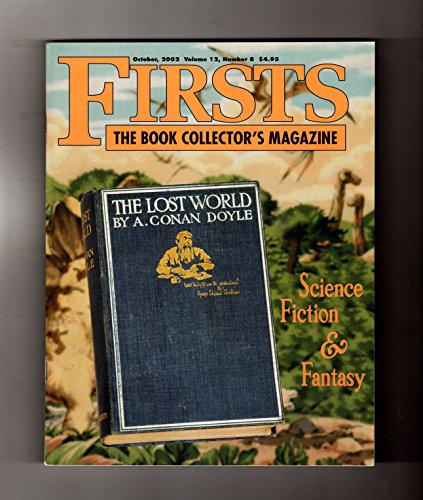 Firsts -The Book Collectors Magazine. October, 2002. W/ Original Shipping Envelope. Sci-Fi & Fantasy Issue. The Lost World (Arthur Conan Doyle); Arkham House; Howard Browne; Best of 2001; H.G. Wells