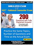 Simulated Practice Exam for the NCE - National Counselor Exam, 2017 Edition: Practice the Same Topics, Number of Questions and Time as the Actual Exam.