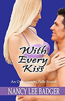 With Every Kiss: An Opportunity Falls Novel by [Badger, Nancy Lee]
