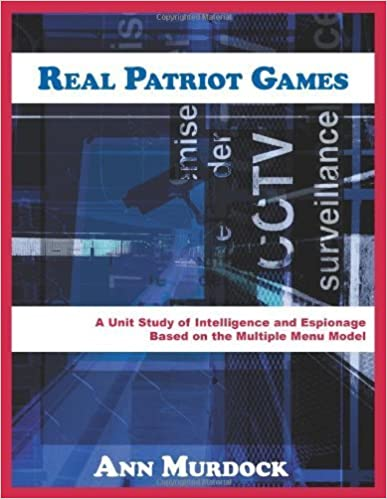 Book Real Patriot Games: A Unit Study on Intelligence and Espionage Based on the Multiple Menu Model by Ann Murdock (2006-01-01)