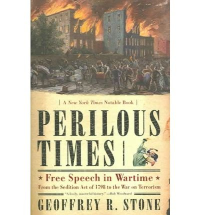 Perilous Times: Free Speech in Wartime from the Sedition Act of 1798 to the War on Terrorism (Paperback) - Common ebook
