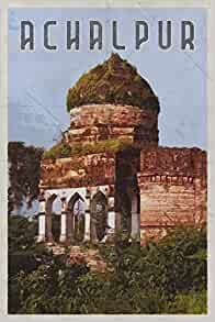 Achalpur Ellichpur Illychpur Amravati Maharashtra India Planner Calendar Organizer Daily Weekly Monthly Year Below Books Dms 9781095970621 Amazon Com Books