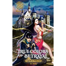 True Colors of Betrayal (Legends of Tivara, Daughter of the Dragon Throne) (Volume 3)