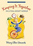 Keeping It Together in a Pull-Apart World, Edmunds, Mary Ellen, 1590387546