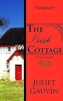 The Irish Cottage: Finding Elizabeth (The Irish Heart Series Book 1) by [Gauvin, Juliet]