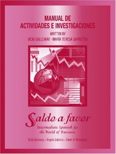 Saldo a favor, Workbook: Intermediate Spanish for the World of Business by Vicki Galloway (1998-09-24)