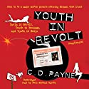 Youth in Revolt (Compilation): Youth in Revolt, Youth in Bondage, and Youth in Exile Audiobook by C. D. Payne Narrated by Paul Michael Garcia