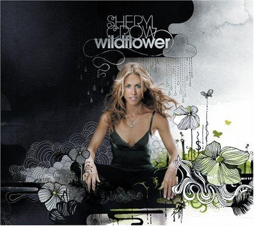 Wildflower [Deluxe Edition] by Sheryl Crow (2005) (Sheryl Wildflower Crow)