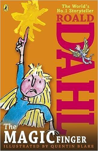 The Magic Finger: Amazon.co.uk: Roald Dahl, Quentin Blake ...