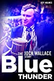img - for Blue Thunder: The Jock Wallace Story book / textbook / text book