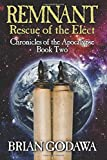 Remnant: Rescue of the Elect (Chronicles of the Apocalypse) (Volume 2)