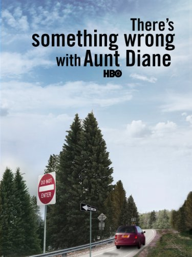Theres Something Wrong With Aunt Diane