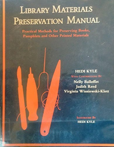 Practical Methods for Preserving Books Library Materials Preservation Manual Pamphlets and Other Printed Materials
