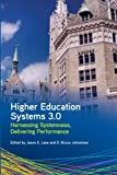 img - for Higher Education Systems 3.0: Harnessing Systemness, Delivering Performance (SUNY series, Critical Issues in Higher Education) book / textbook / text book