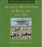 Modern Methodism in England, 1932-1996, John M. Turner and John Munsey, 0716205122
