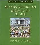Modern Methodism in England, 1932-1996, John M. Turner and John Munsey, 0716205122