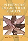 Understanding Race and Ethnic Relations (4th Edition)
