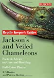 Jackson's and Veiled Chameleons: Facts & Advice on Care and Breeding (Reptile and Amphibian Keeper's Guide)