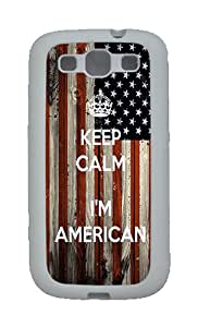 Best Samsung Galaxy S3 Cases 2014 Keep Calm I'm American TPU Case Cover for Samsung Galaxy S3 SIII White