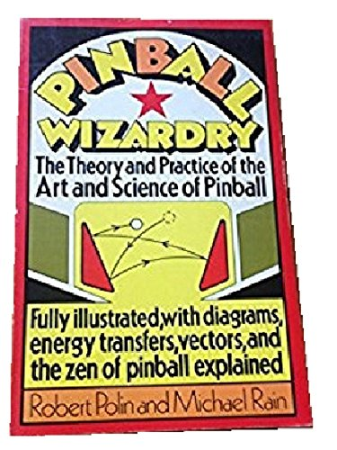 - Pinball Wizardry: The Theory and Practice of the Art and Science of Pinball (A Reward book)