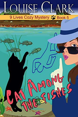 Cat Among The Fishes (The 9 Lives Cozy Mystery Series, Book 5) by [Clark, Louise]