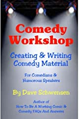 Comedy Workshop: Creating & Writing Comedy Material: For Comedians & Humorous Speakers Paperback