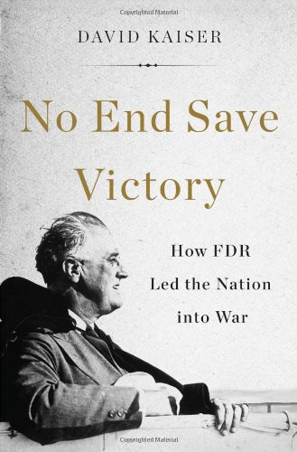 no-end-save-victory-how-fdr-led-the-nation-into-war