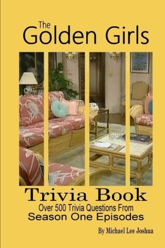 The Golden Girls Trivia Book (Golden Girls Season) (Volume 1)