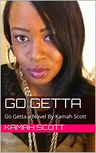 Search : Go Getta: Go Getta a Novel By Kamah Scott