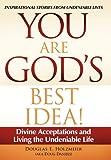 You Are God's Best Idea!, Douglas E. Holzmeier (aka Doug Daniels), 1452534888