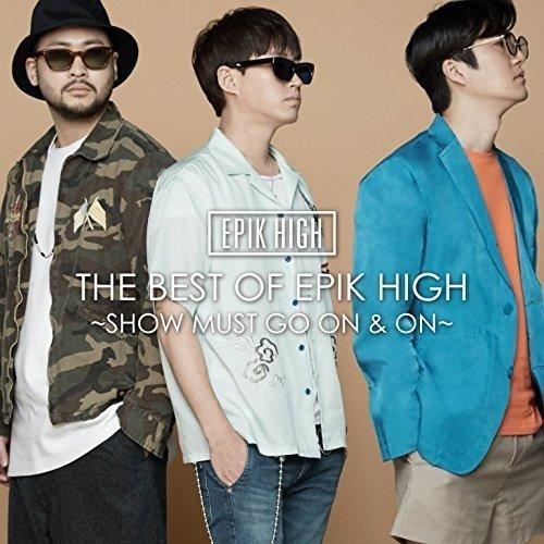 CD : Epik High - Best Of: Show Must Go & On (Japan - Import)