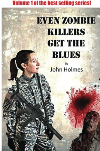 Download Even Zombie Killers Get The Blues (Volume 1) pdf