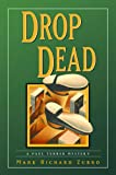 Front cover for the book Drop Dead by Mark Richard Zubro
