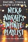 Nick and Norah's Infinite Playlist by Rachel Cohn (2007-09-29)