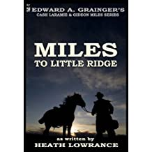 Miles to Little Ridge (Cash Laramie & Gideon Miles Series Book 3)