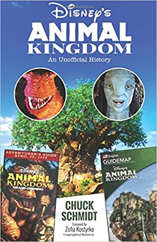 Disney S Animal Kingdom An Unofficial History Chuck Schmidt Bob