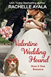 Valentine Wedding Hound: The Hart Family (Have A Hart Book 5)