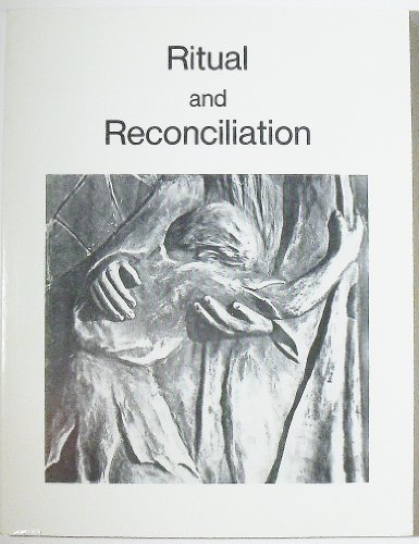 Liturgy: Ritual and Reconciliation (Volume 9 Number 4, Fall 1991