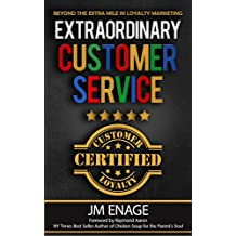 Extraordinary Customer Service: Beyond the Extra Mile in Loyalty Marketing